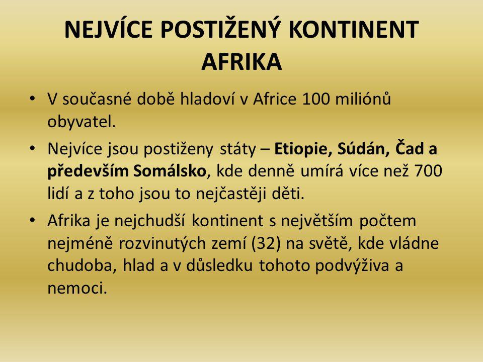 NEJVÍCE POSTIŽENÝ KONTINENT AFRIKA