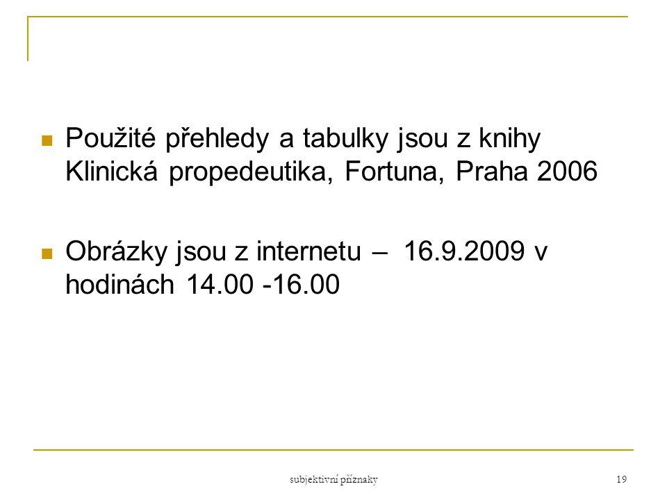 Obrázky jsou z internetu – 16.9.2009 v hodinách 14.00 -16.00