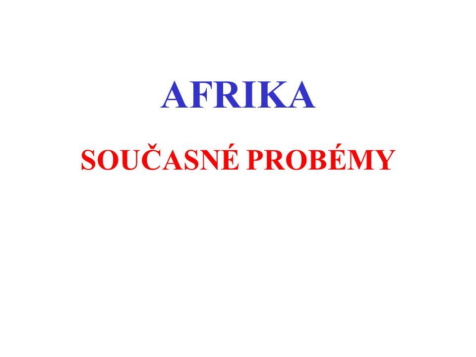 AFRIKA SOUČASNÉ PROBÉMY