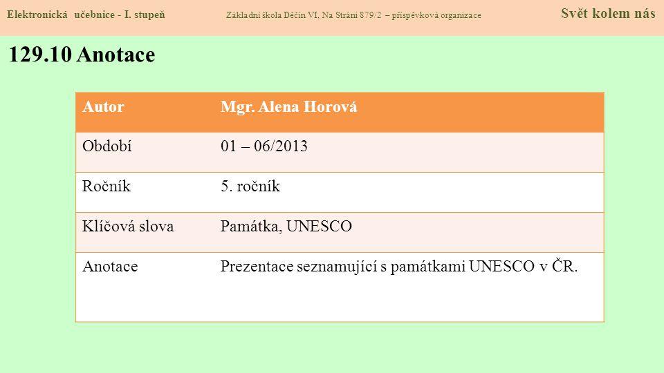 129.10 Anotace Autor Mgr. Alena Horová Období 01 – 06/2013 Ročník