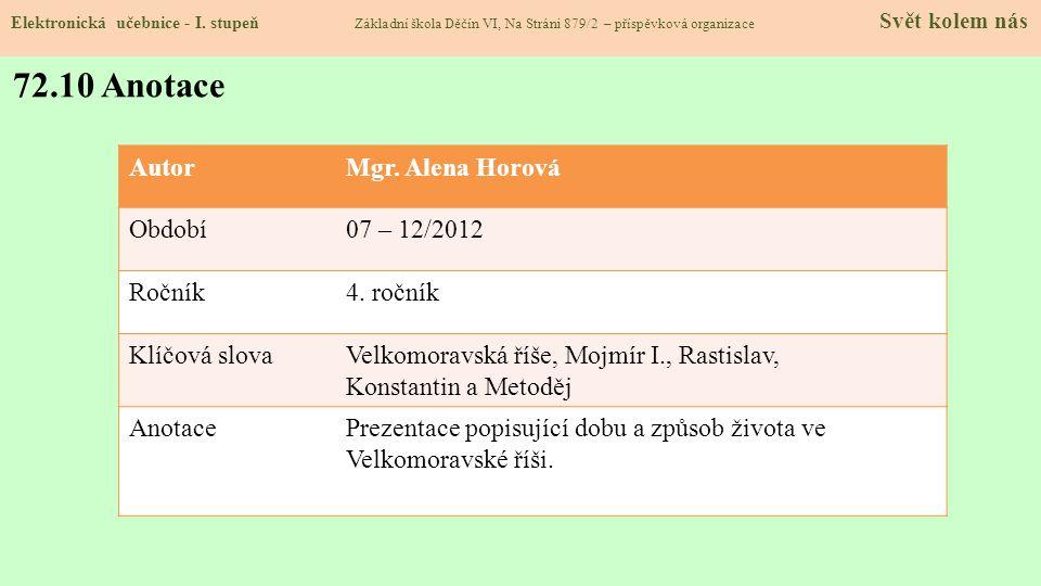 72.10 Anotace Autor Mgr. Alena Horová Období 07 – 12/2012 Ročník