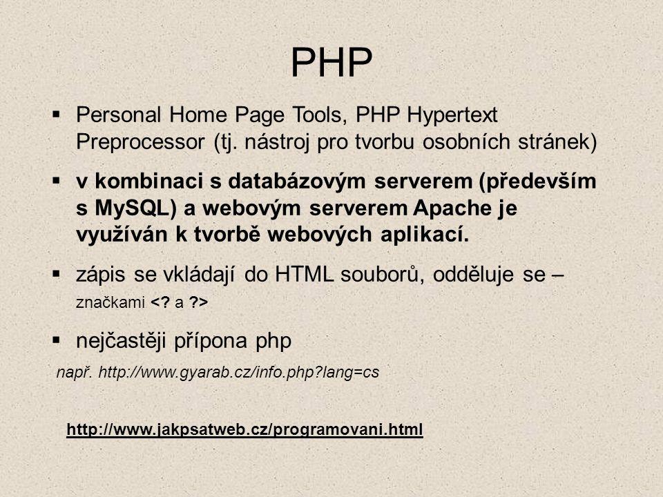 PHP Personal Home Page Tools, PHP Hypertext Preprocessor (tj. nástroj pro tvorbu osobních stránek)