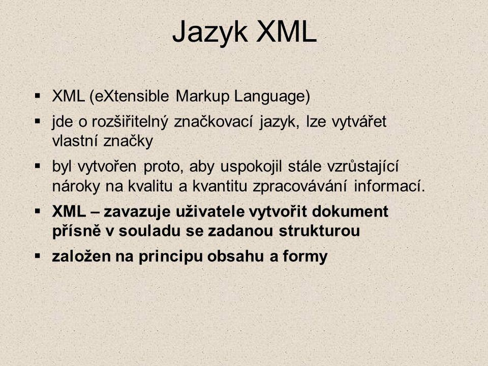 Jazyk XML XML (eXtensible Markup Language)