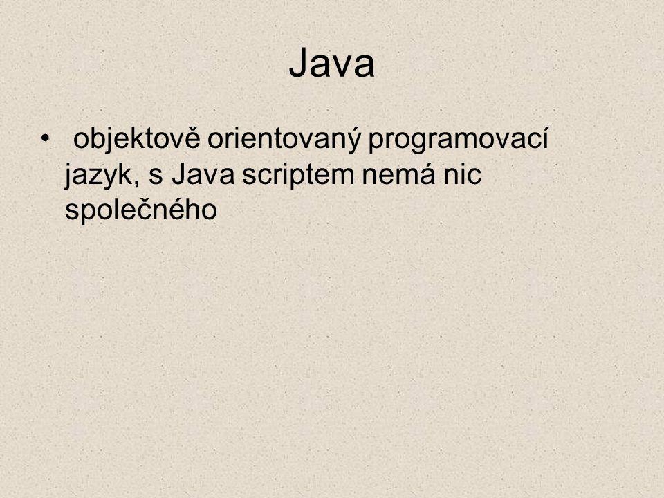 Java objektově orientovaný programovací jazyk, s Java scriptem nemá nic společného