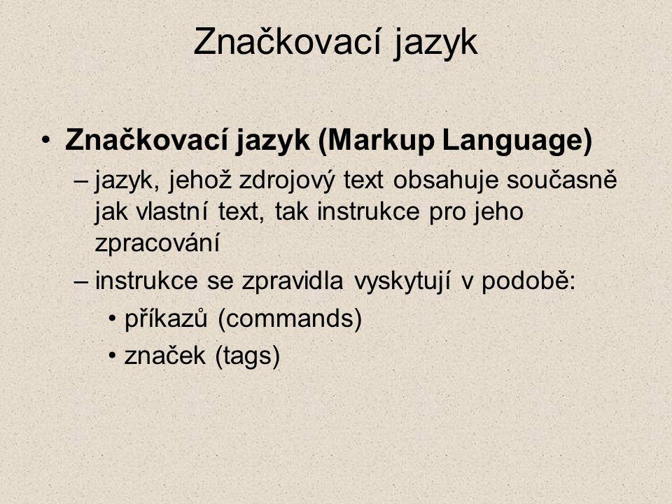 Značkovací jazyk Značkovací jazyk (Markup Language)