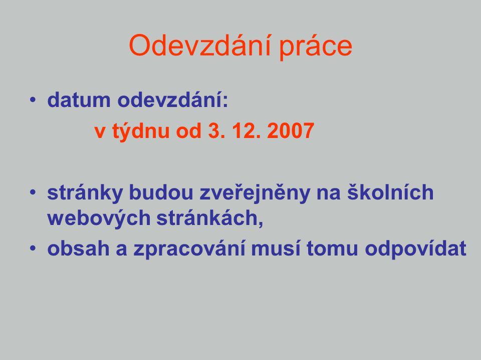 Odevzdání práce datum odevzdání: v týdnu od 3. 12. 2007