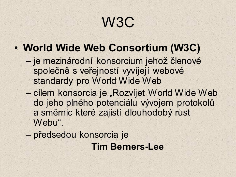 W3C World Wide Web Consortium (W3C)