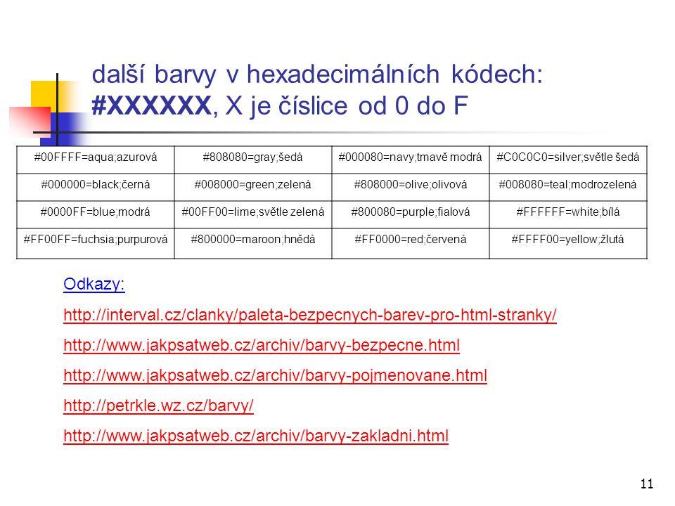 další barvy v hexadecimálních kódech: #XXXXXX, X je číslice od 0 do F