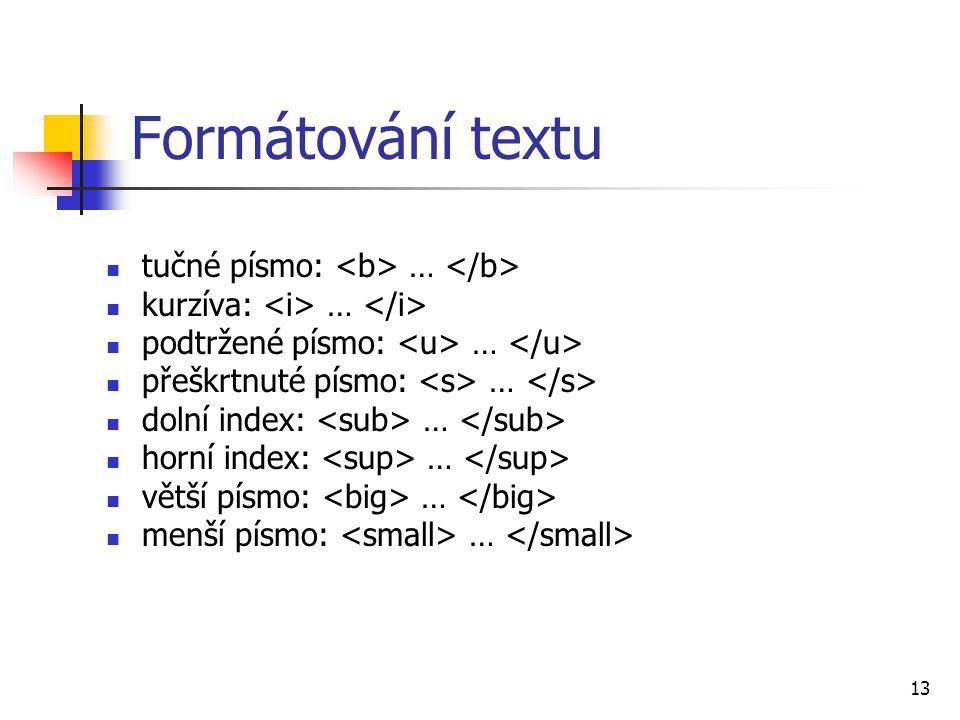 Formátování textu tučné písmo: <b> … </b>