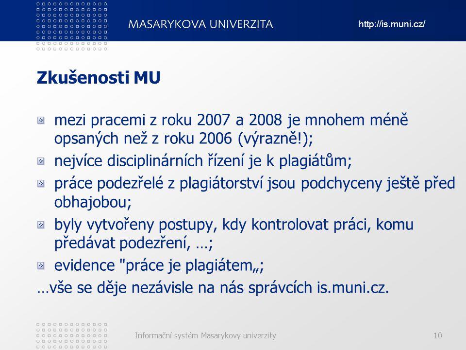 Zkušenosti MU mezi pracemi z roku 2007 a 2008 je mnohem méně opsaných než z roku 2006 (výrazně!); nejvíce disciplinárních řízení je k plagiátům;