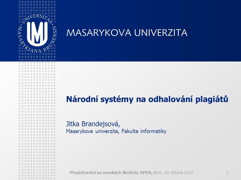 Národní systémy na odhalování plagiátů Jitka Brandejsová, Masarykova univerzita, Fakulta informatiky