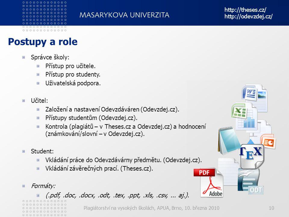 http://theses.cz/ http://odevzdej.cz/ Postupy a role. Správce školy: Přístup pro učitele. Přístup pro studenty.