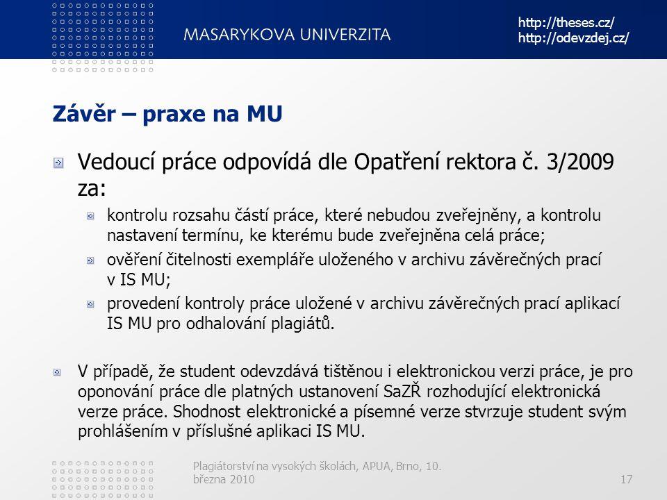 Vedoucí práce odpovídá dle Opatření rektora č. 3/2009 za: