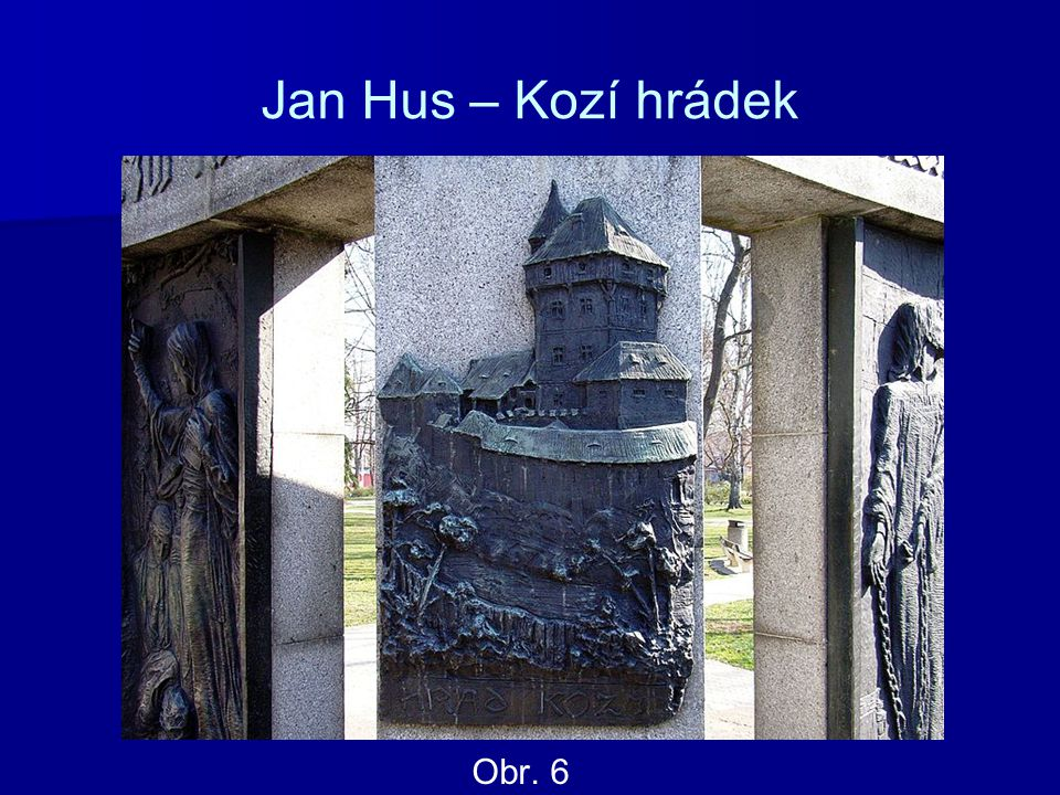 Jan Hus – Kozí hrádek Obr. 6