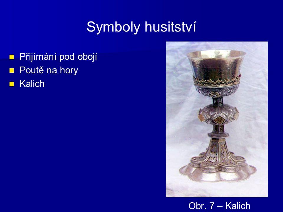Symboly husitství Přijímání pod obojí Poutě na hory Kalich