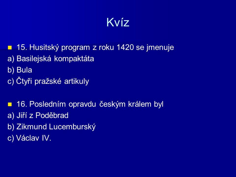Kvíz 15. Husitský program z roku 1420 se jmenuje