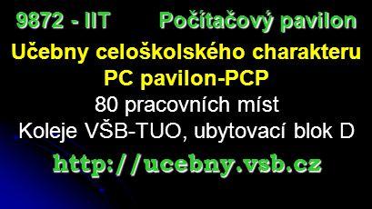 http://ucebny.vsb.cz 9872 - IIT Počítačový pavilon