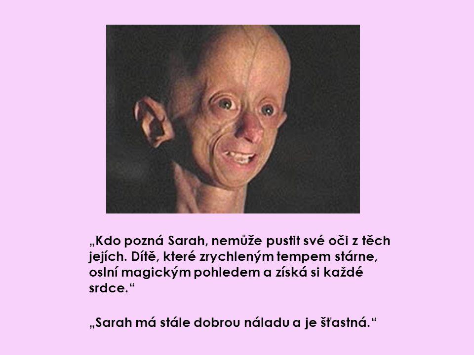 """""""Kdo pozná Sarah, nemůže pustit své oči z těch jejích"""