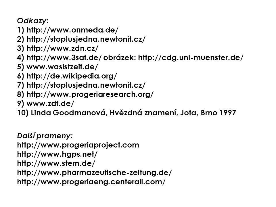 Odkazy: 1) http://www.onmeda.de/ 2) http://stoplusjedna.newtonit.cz/ 3) http://www.zdn.cz/