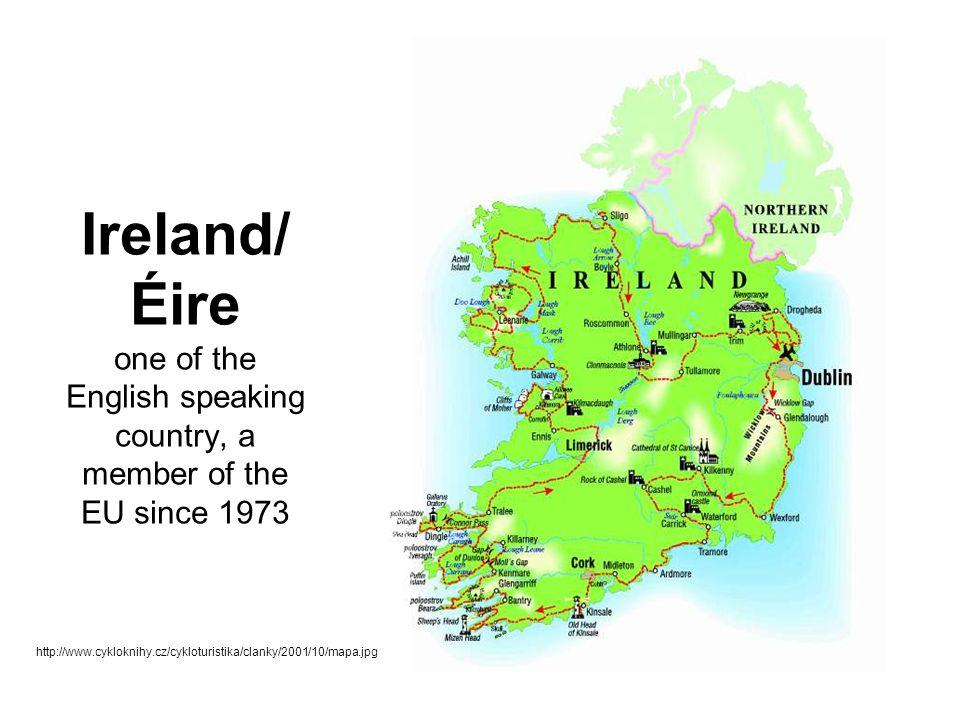 Ireland/ Éire one of the English speaking country, a member of the EU since 1973