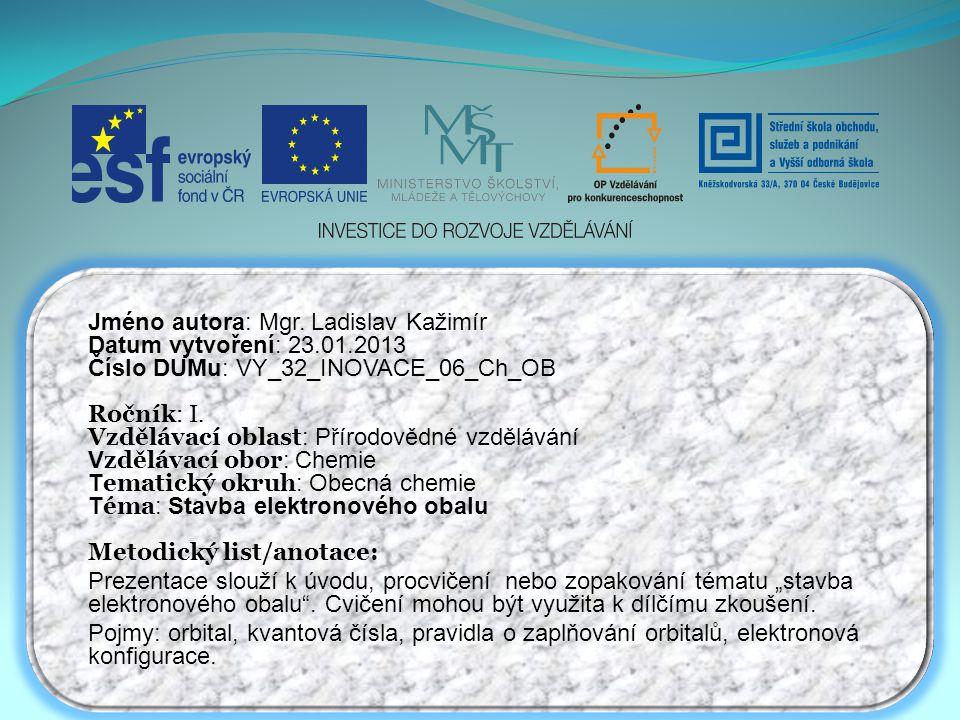 Jméno autora: Mgr. Ladislav Kažimír Datum vytvoření: 23.01.2013
