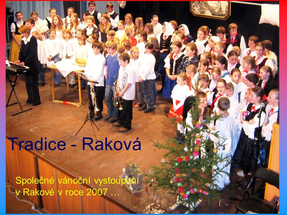 Tradice - Raková Společné vánoční vystoupení v Rakové v roce 2007 …