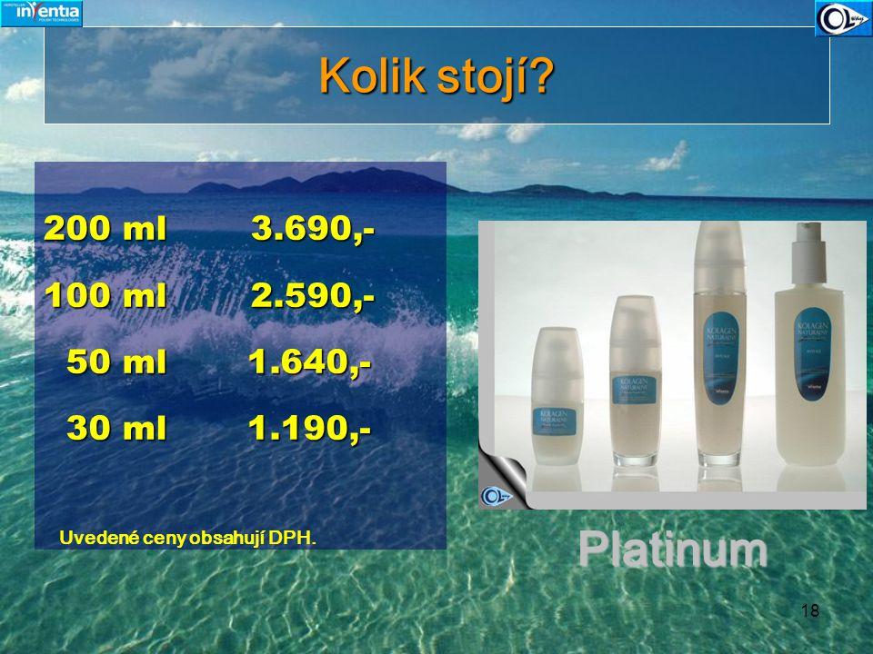 Kolik stojí Platinum 200 ml 3.690,- 100 ml 2.590,- 50 ml 1.640,-