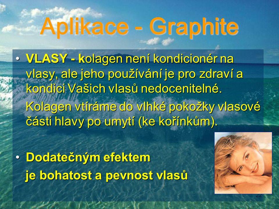 Aplikace - Graphite VLASY - kolagen není kondicionér na vlasy, ale jeho používání je pro zdraví a kondici Vašich vlasů nedocenitelné.