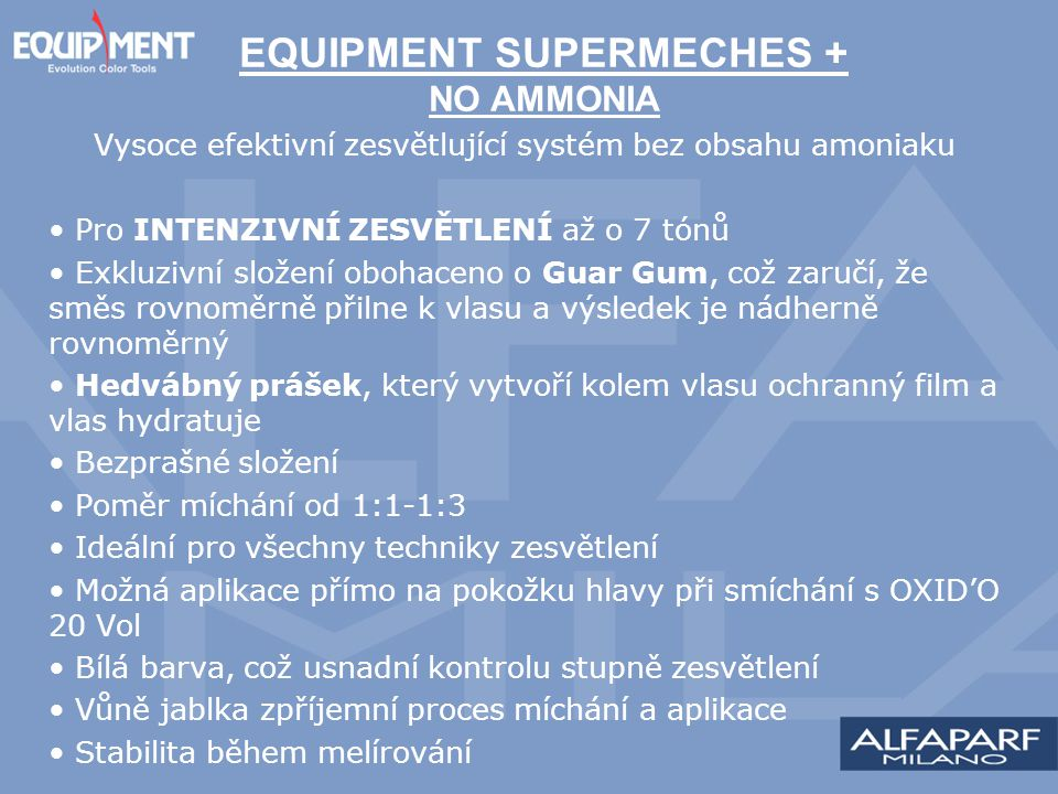 EQUIPMENT SUPERMECHES + NO AMMONIA