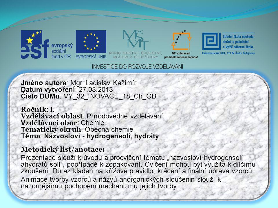 Jméno autora: Mgr. Ladislav Kažimír Datum vytvoření: 27.03.2013