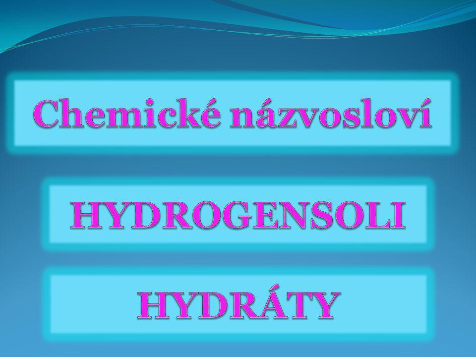 Chemické názvosloví hydrogenSoli hydráty