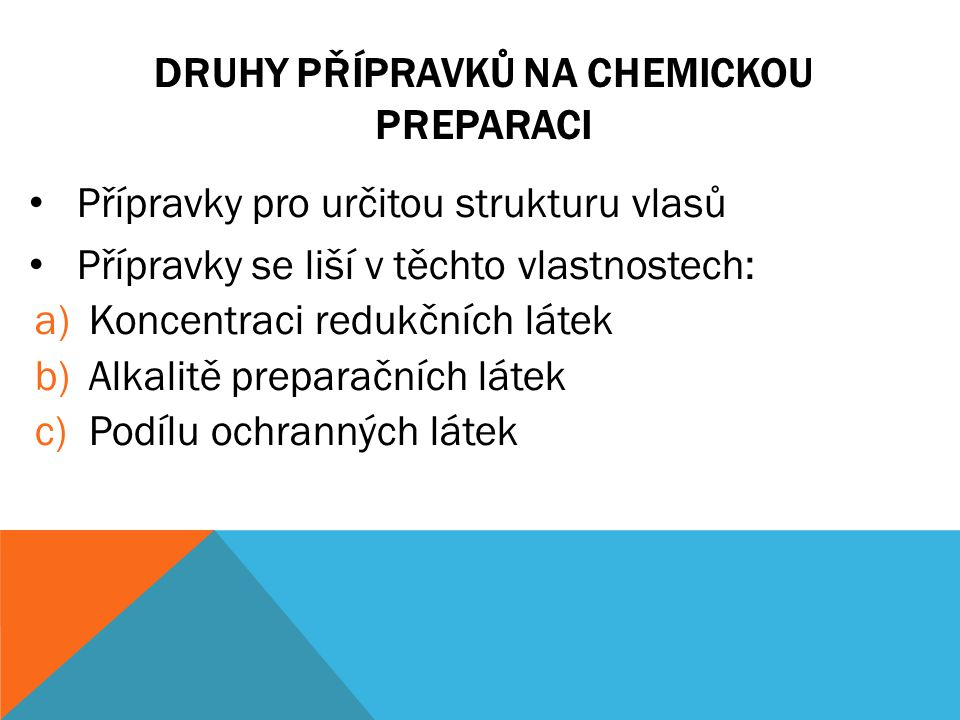 Druhy přípravků na chemickou preparaci