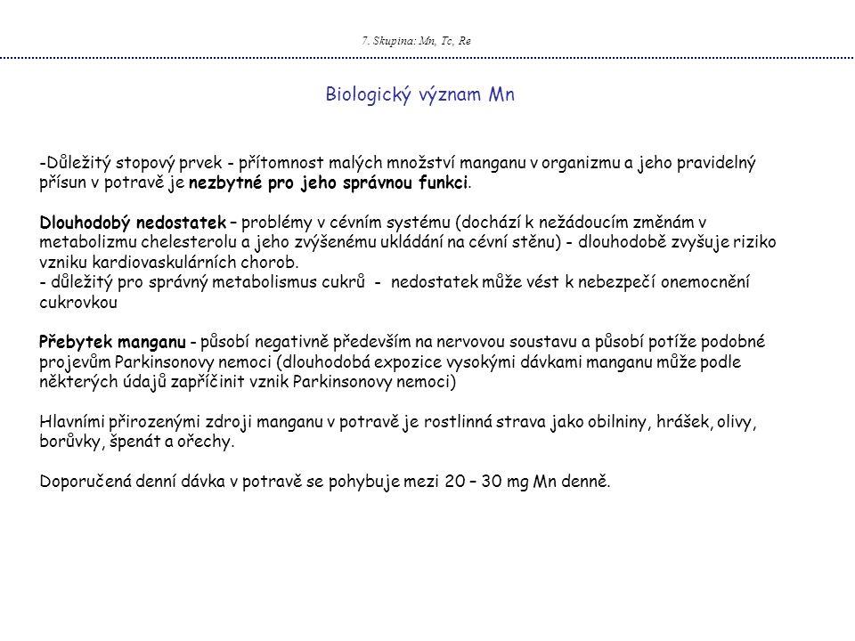7. Skupina: Mn, Tc, Re Biologický význam Mn.