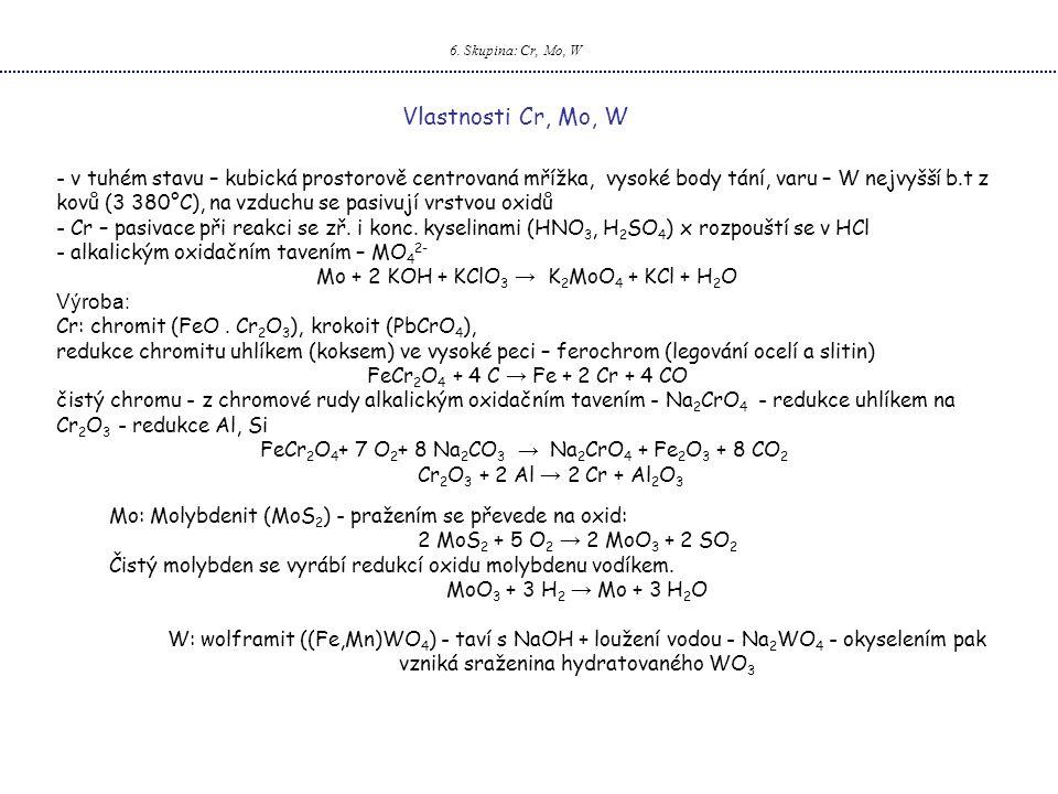 6. Skupina: Cr, Mo, W Vlastnosti Cr, Mo, W.