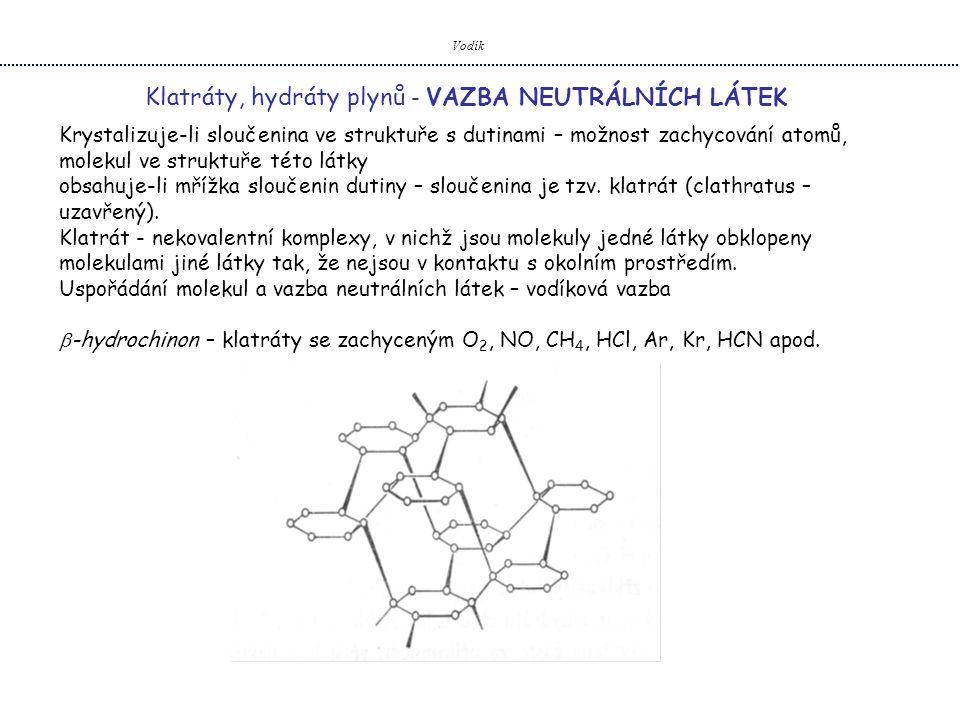 Klatráty, hydráty plynů - VAZBA NEUTRÁLNÍCH LÁTEK