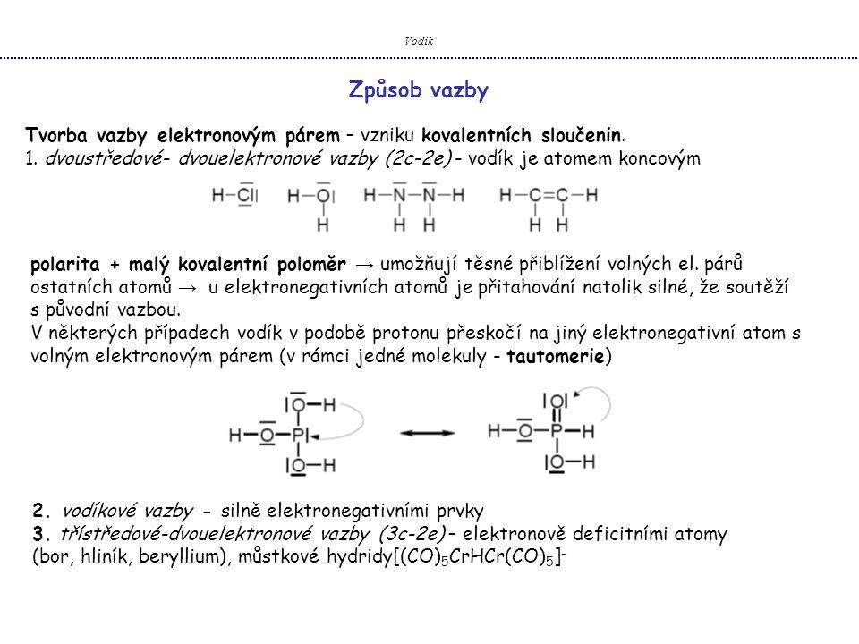 Vodík Způsob vazby. Tvorba vazby elektronovým párem – vzniku kovalentních sloučenin.