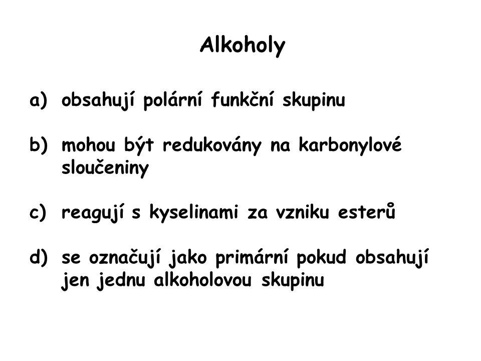 Alkoholy obsahují polární funkční skupinu