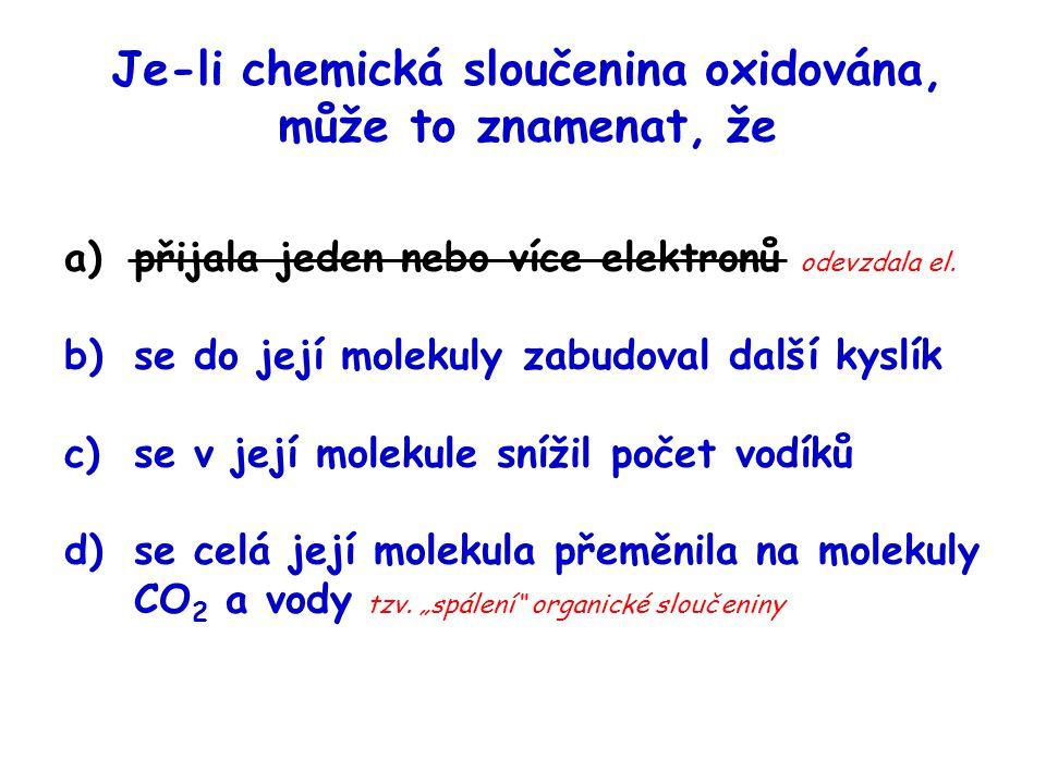 Je-li chemická sloučenina oxidována, může to znamenat, že