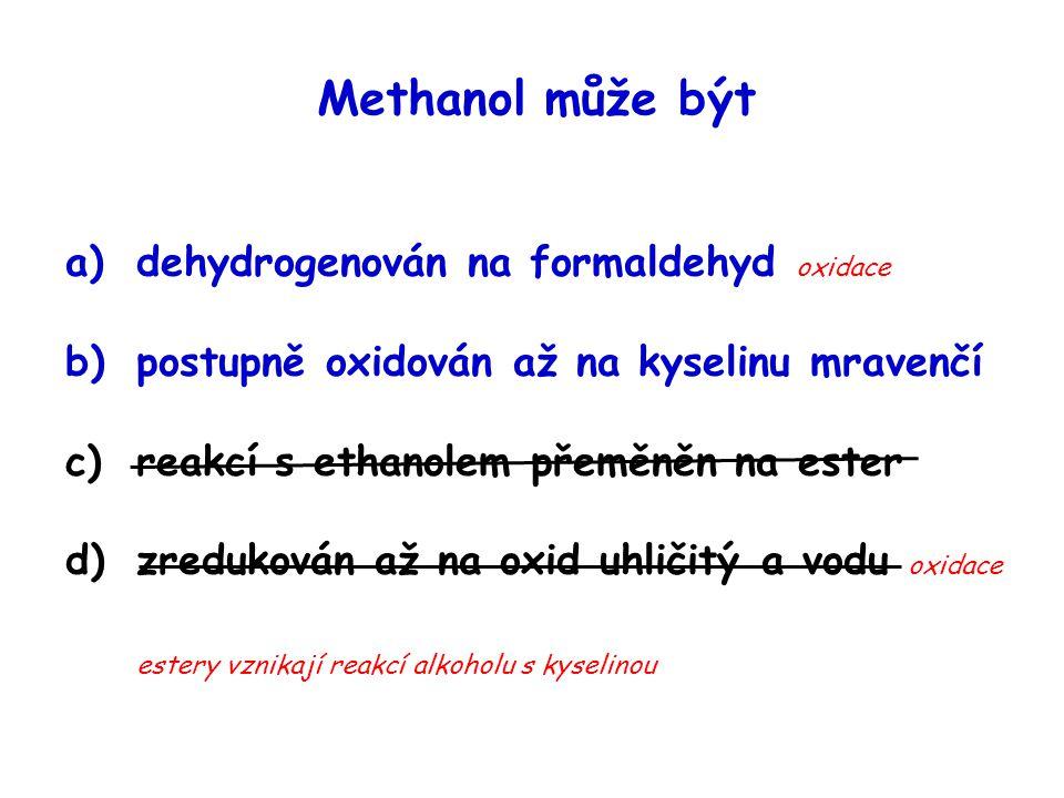 Methanol může být dehydrogenován na formaldehyd oxidace