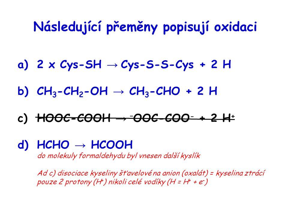 Následující přeměny popisují oxidaci