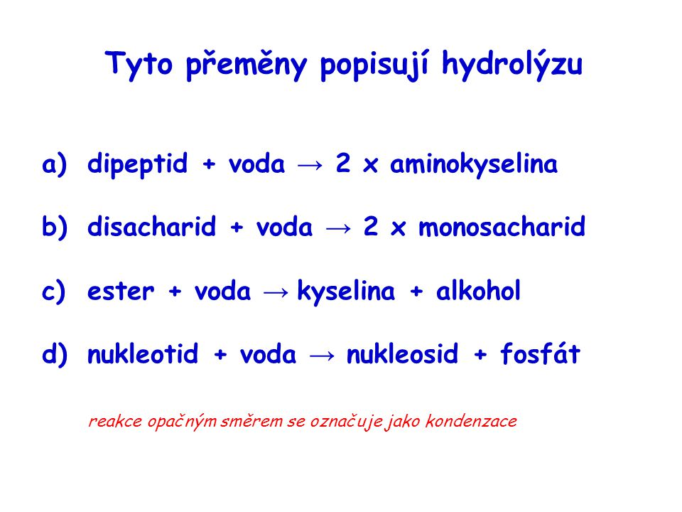 Tyto přeměny popisují hydrolýzu