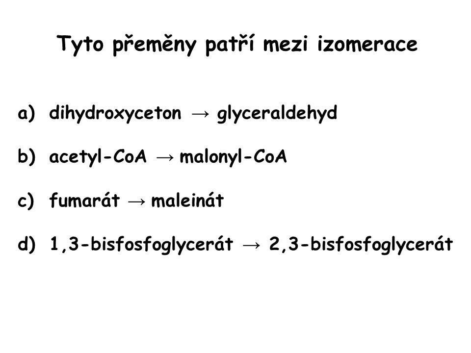 Tyto přeměny patří mezi izomerace