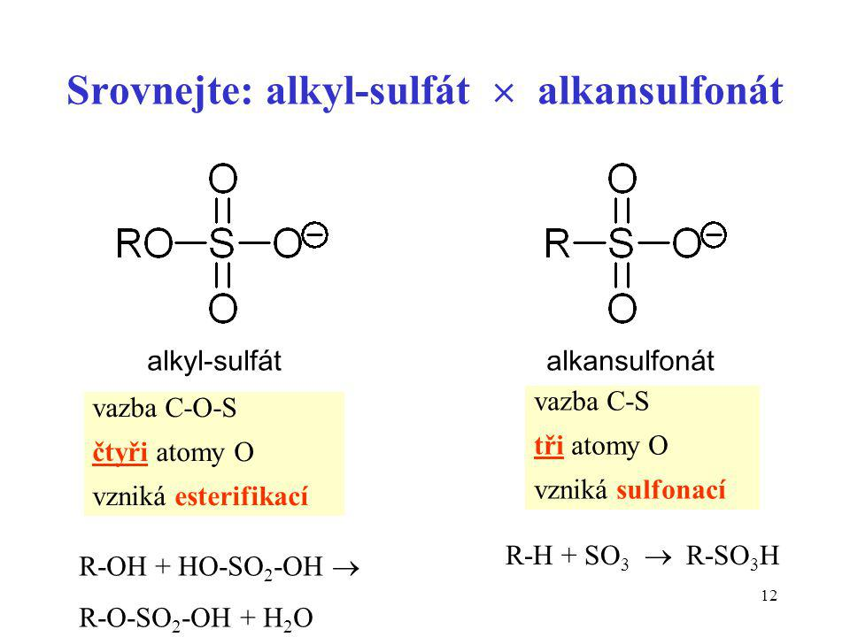 Srovnejte: alkyl-sulfát  alkansulfonát