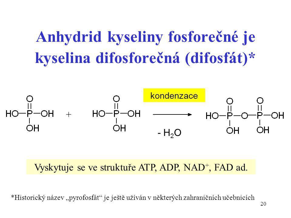 Anhydrid kyseliny fosforečné je kyselina difosforečná (difosfát)*