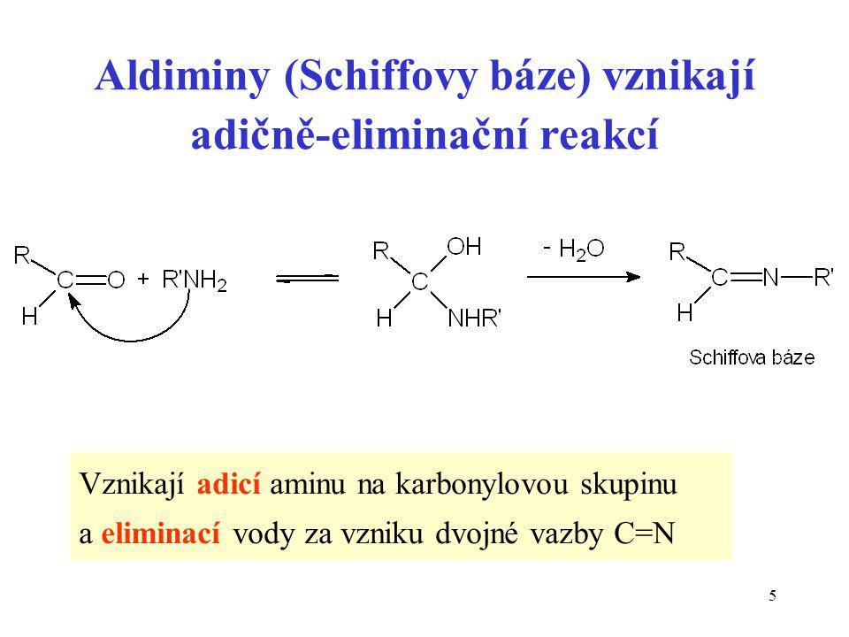 Aldiminy (Schiffovy báze) vznikají adičně-eliminační reakcí