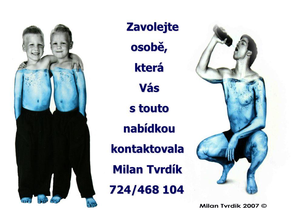 Zavolejte osobě, která Vás s touto nabídkou kontaktovala Milan Tvrdík 724/468 104