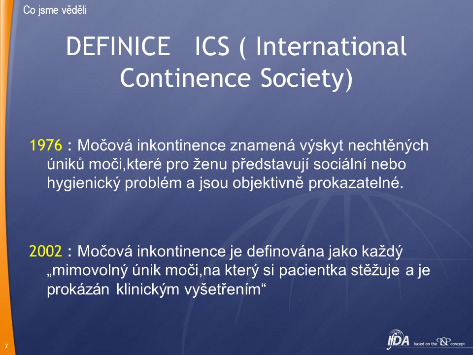 DEFINICE ICS ( International Continence Society)