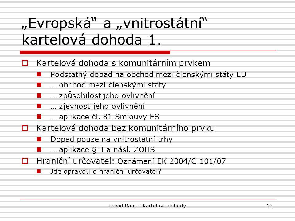 """""""Evropská a """"vnitrostátní kartelová dohoda 1."""