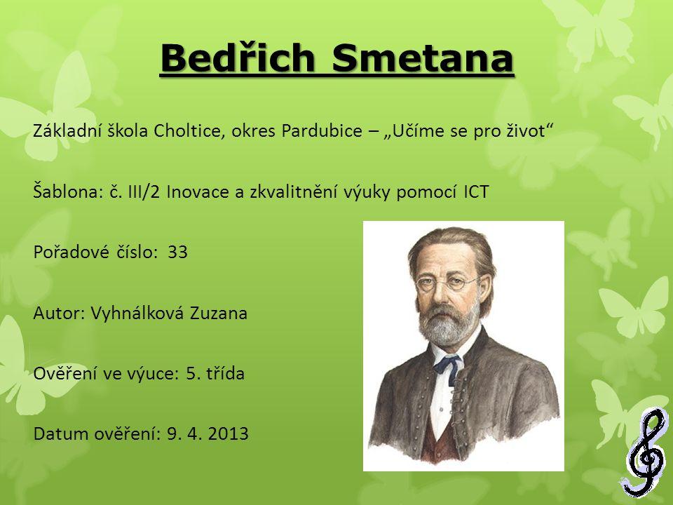 """Bedřich Smetana Základní škola Choltice, okres Pardubice – """"Učíme se pro život Šablona: č. III/2 Inovace a zkvalitnění výuky pomocí ICT."""
