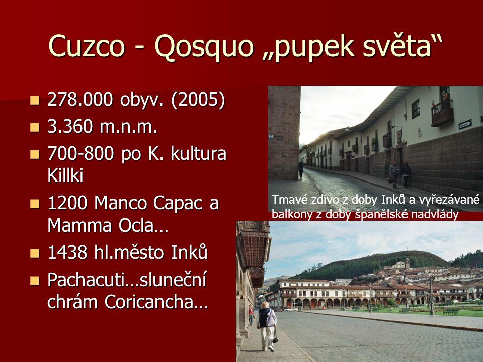 """Cuzco - Qosquo """"pupek světa"""